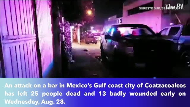 25 killed, 13 wounded in attack at bar in southern Mexico