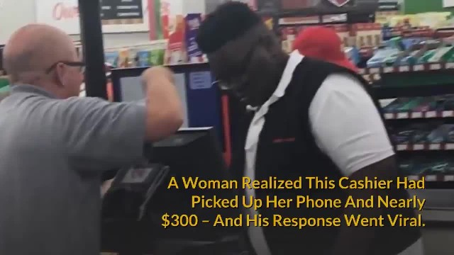 She lost her phone and $300. She traced it back to this cashier. His response is going viral