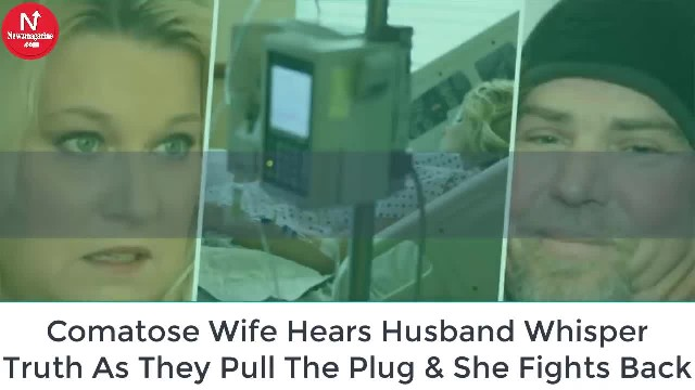 Comatose Wife Hears Husband Whisper Truth As They Pull The Plug And She Fights Back To Life