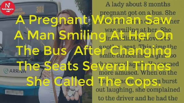 A pregnant woman saw a man smiling at her on the bus – After changing the seats several times she ca