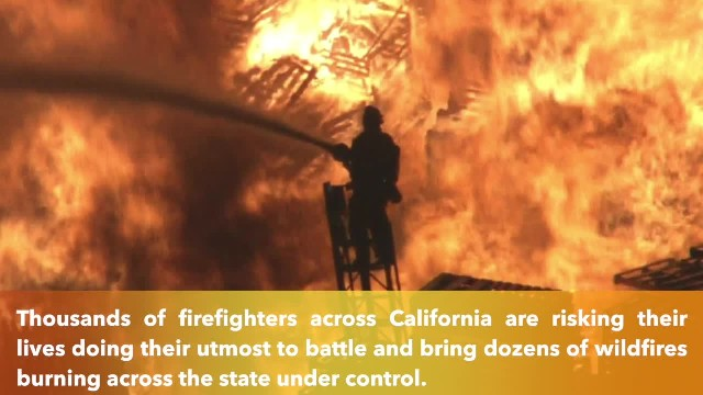 Thank you firefighters- Dramatic photos illustrate exhausting battle against California wildfires