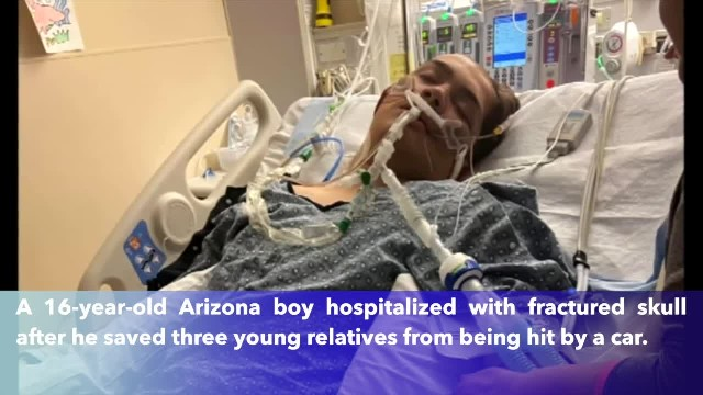 Arizona teen cracks skull after saving young relatives from oncoming car on New Year's Day