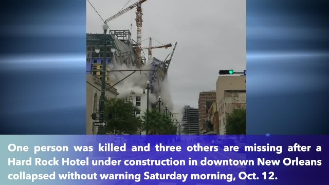 1 dead, three missing, multiple injured after Hard Rock Hotel construction collapses in New Orleans