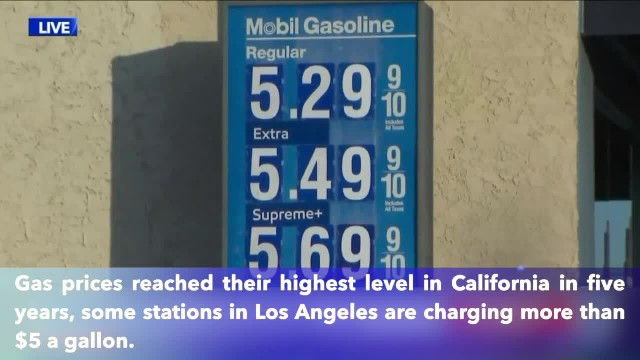 Gas prices exceed $5 a gallon at some California stations, including in Los Angeles area