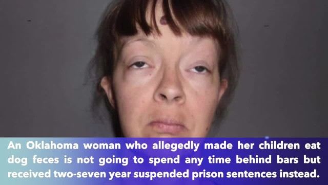 Oklahoman woman who forced children to eat dog feces won't spend time behind bars