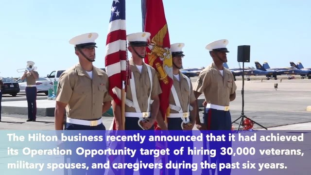 Hilton achieves ambitious hiring pledge and promises to hire thousands of more veterans, spouses, an
