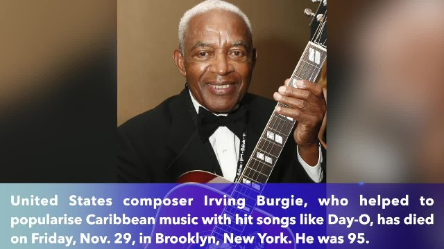 Irving Burgie, who wrote 'Day-O' and other calypso hits for Harry Belafonte, passes away at 95