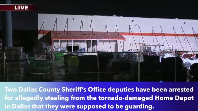 2 Dallas deputies arrested for stealing from tornado-damaged Home Depot