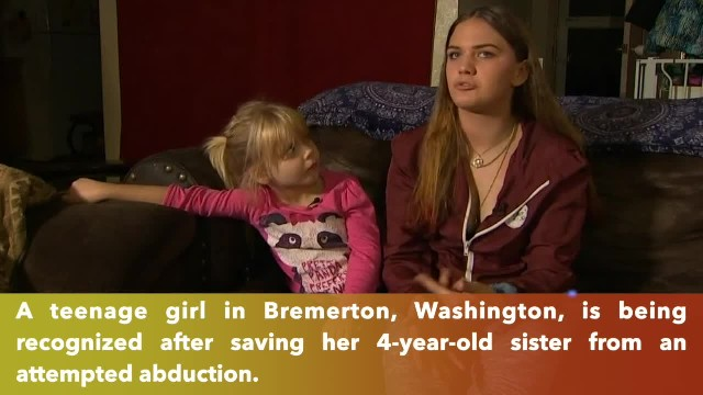 Teen saves sister from attempted abduction in Washington
