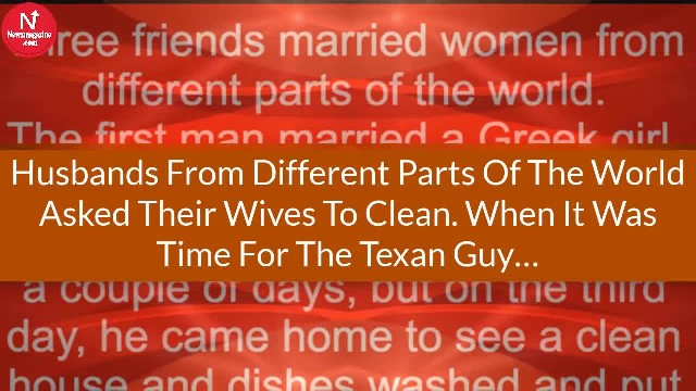 Husbands from different parts of the world asked his wife to clean. when it was time for the texan g