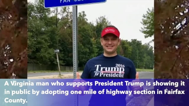 Virginia man adopts highways to show love for President Trump in historically blue county