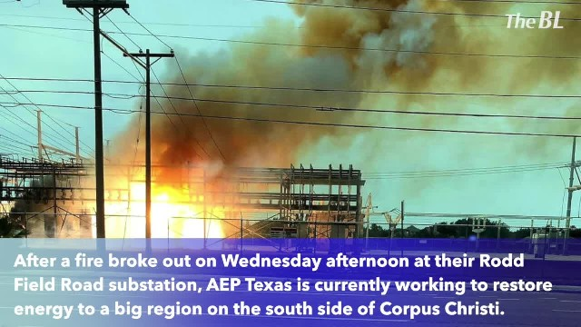 Fire at AEP Texas substation causes large outage affecting 14,000 customers in Corpus Christi's sout