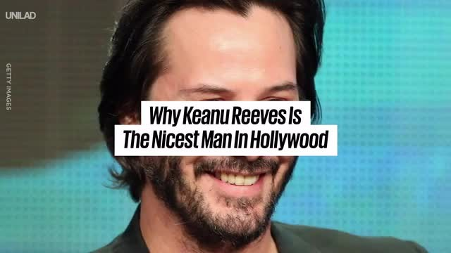 Why Keanu Reeves is the nicest man in Hollywood